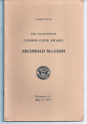 THE COSMOS CLUB. THE FOURTEENTH COSMOS CLUB AWARD. ARCHIBALD MACLEISH. Archibald MACLEISH