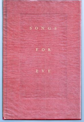 SONGS FOR EVE. Archibald MACLEISH
