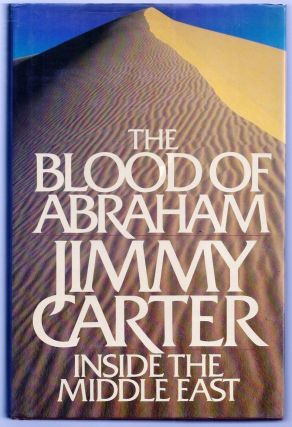 THE BLOOD OF ABRAHAM. Jimmy CARTER
